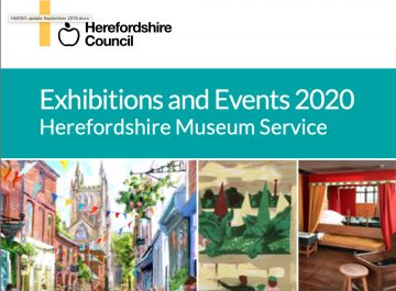Exhibitions and Events 2020 Herefordshire Museum Service